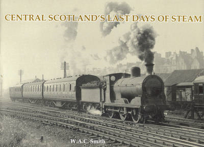 Central Scotland's Last Days of Steam (BOK)