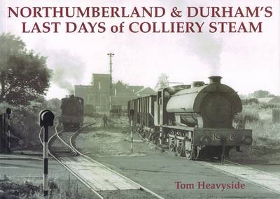 Northumberland and Durham's Last Days of Colliery Steam (BOK)