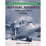 Imperial Airways - From Early Days to BOAC (BOK)