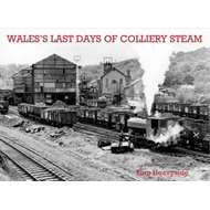 Wales's Last Days of Colliery Steam (BOK)