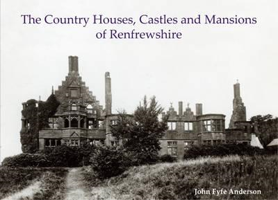Country Houses, Castles and Mansions of Renfrewshire (BOK)
