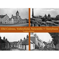 Old Culross, Valleyfield, New Mills and Torryburn (BOK)