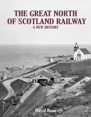 Great North of Scotland Railway - A New History (BOK)