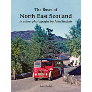 Buses of North East Scotland in colour by John Sinclair (BOK)