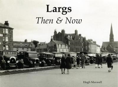 Largs Then & Now (BOK)