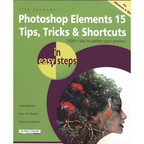 Photoshop Elements 15 Tips Tricks & Shortcuts in Easy Steps (BOK)