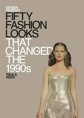 Fifty Fashion Looks That Changed the 1990s (BOK)