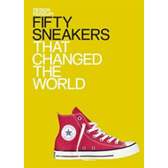 Fifty Sneakers That Changed the World (BOK)