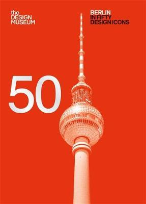 Berlin in Fifty Design Icons (BOK)