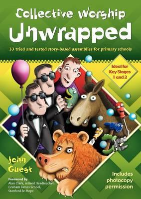 Collective Worship Unwrapped (BOK)