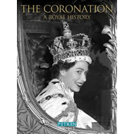 Her Majesty Queen Elizabeth II Coronation: A Royal Souvenir (BOK)