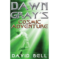 Dawn Gray's Cosmic Adventure (BOK)