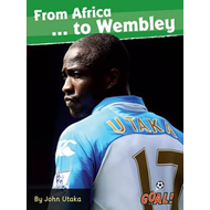 From Africa to Wembley... (BOK)