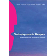 Challenging Aphasia Therapies (BOK)