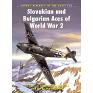 Slovakian and Bulgarian Aces of World War 2 (BOK)