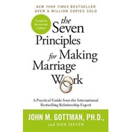 Seven Principles For Making Marriage Work (BOK)