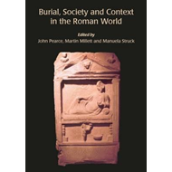 Burial, Society and Context in the Roman World (BOK)