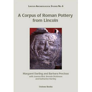 A Corpus of Roman Pottery from Lincoln (BOK)