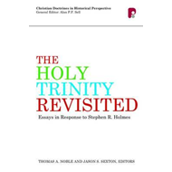 Holy Trinity Revisited: Essays in Response to Stephen Holmes (BOK)