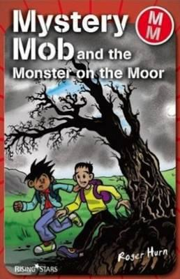 Mystery Mob and the Monster on the Moor (BOK)