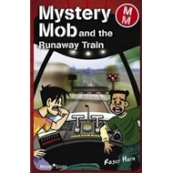 Mystery Mob and the Runaway Train (BOK)