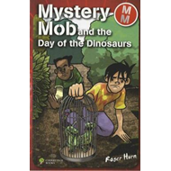Mystery Mob and the Day of the Dinosaurs (BOK)