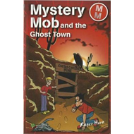 Mystery Mob and the Ghost Town (BOK)
