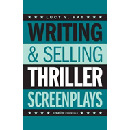 Writing and Selling: Thriller Screenplays (BOK)
