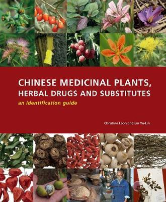Chinese Medicinal Plants, Herbal Drugs and Substitutes: an i (BOK)