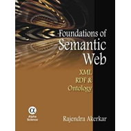 Foundations of the Semantic Web: XML, RDF and Ontology (BOK)