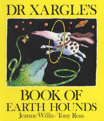Dr Xargle's Book Of Earth Hounds (BOK)