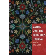 Making Space for Indigenous Feminism (BOK)