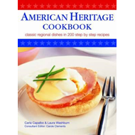 American Heritage Cookbook: Classic Regional Dishes in 200 Step by Step Recipes (BOK)