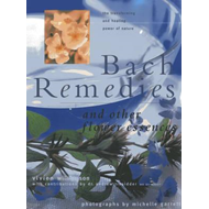 Bach Remedies & Other Flower Remedies: And Other Flower Essences: the Transforming and Healing Power (BOK)
