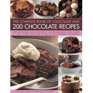 Complete Book of Chocolate and 200 Chocolate Recipes (BOK)
