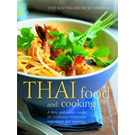 Thai Food and Cooking: A Fiery and Exotic Cuisine: the Traditions, Techniques, Ingredients and Recip (BOK)