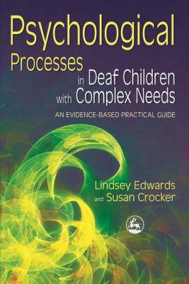 Psychological Processes in Deaf Children with Complex Needs (BOK)