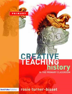 Creative Teaching: History in the Primary Classroom (BOK)