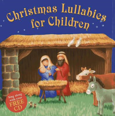 Christmas Lullabies for Children: Sing Along with Your Free CD (BOK)