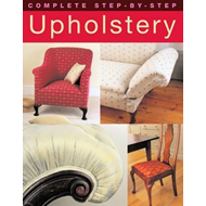Complete Step-by-Step Upholstery (BOK)