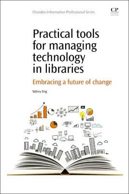 Practical Tools for Managing Technology in Libraries: Embrac (BOK)