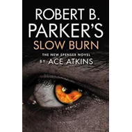Robert B. Parker's Slow Burn (BOK)