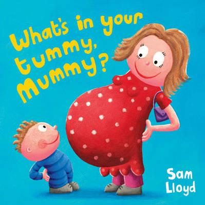What's in Your Tummy Mummy? (BOK)