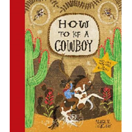 How to be a COWBOY (BOK)