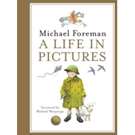 Michael Foreman: A Life in Pictures (BOK)