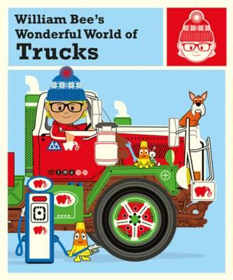 William Bee's Wonderful World of Trucks (BOK)