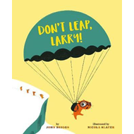 Don't Leap, Larry! (BOK)