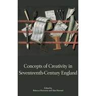 Concepts of Creativity in Seventeenth-Century England (BOK)