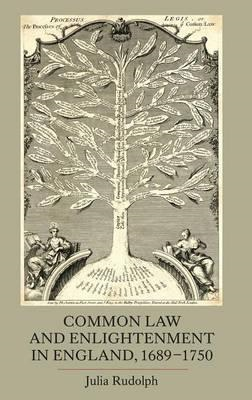 Common Law and Enlightenment in England, 1689-1750 (BOK)