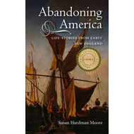 Abandoning America: Life-Stories from Early New England (BOK)